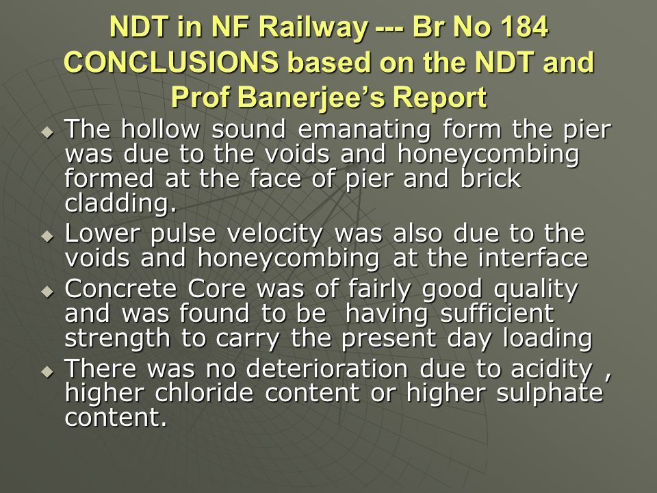 NDT in NF Railway --- Br No 184 CONCLUSIONS based on the NDT and Prof Banerjee's Report