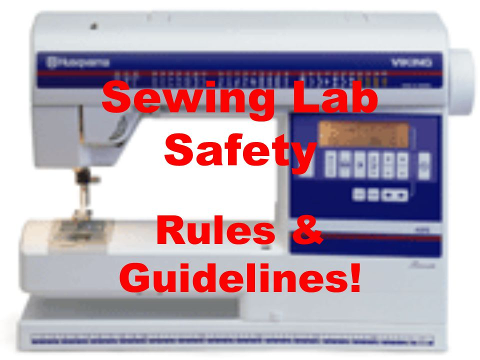 Sewing Lab Safety Rules & Guidelines!