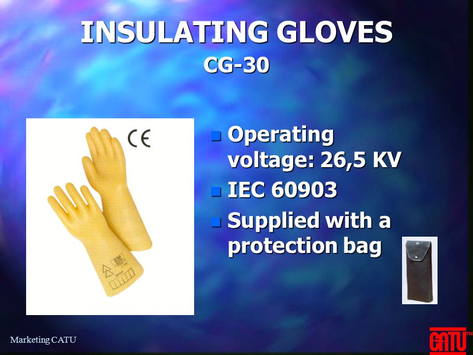 INSULATING GLOVES CG-30 Operating voltage: 26,5 KV IEC 60903