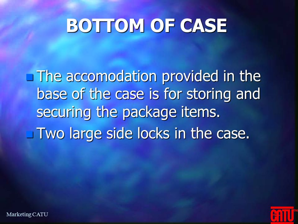 BOTTOM OF CASE The accomodation provided in the base of the case is for storing and securing the package items.