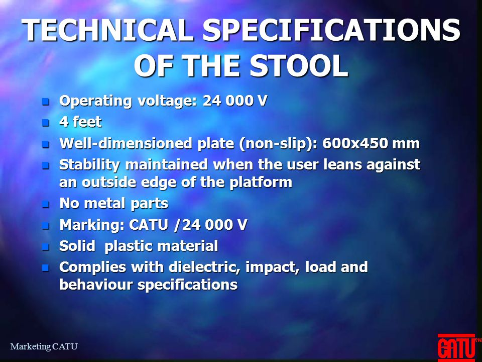TECHNICAL SPECIFICATIONS OF THE STOOL