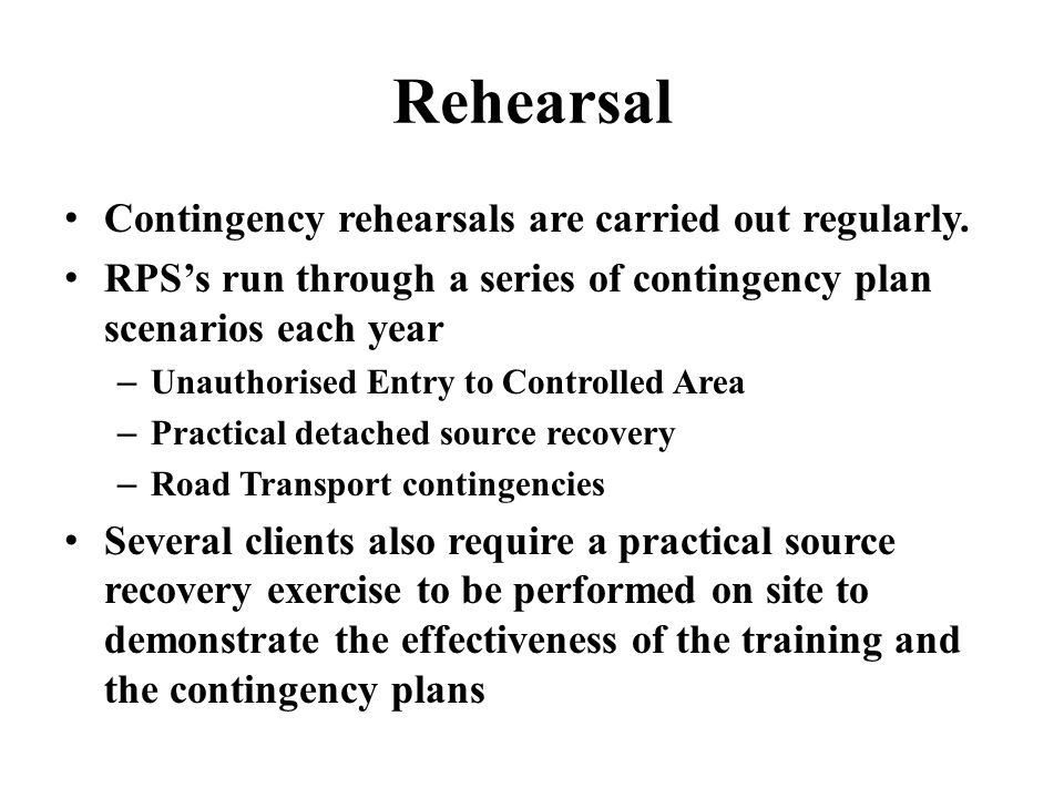 Rehearsal Contingency rehearsals are carried out regularly.
