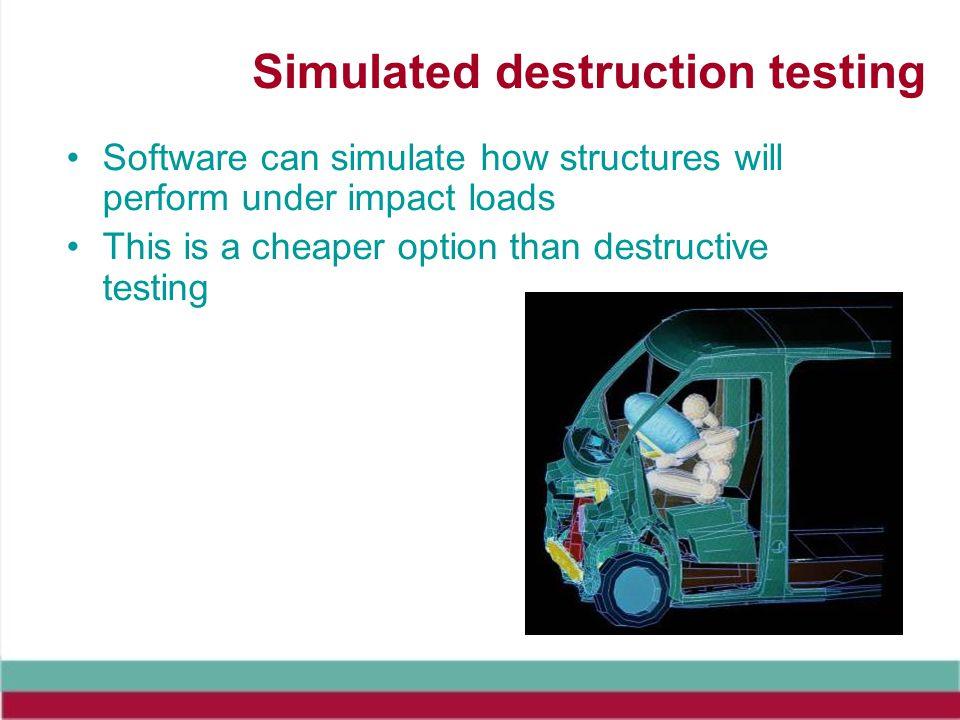 Simulated destruction testing