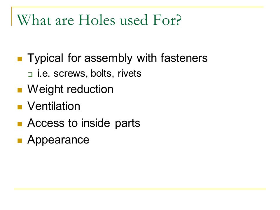 What are Holes used For Typical for assembly with fasteners