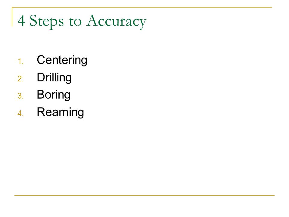 4 Steps to Accuracy Centering Drilling Boring Reaming