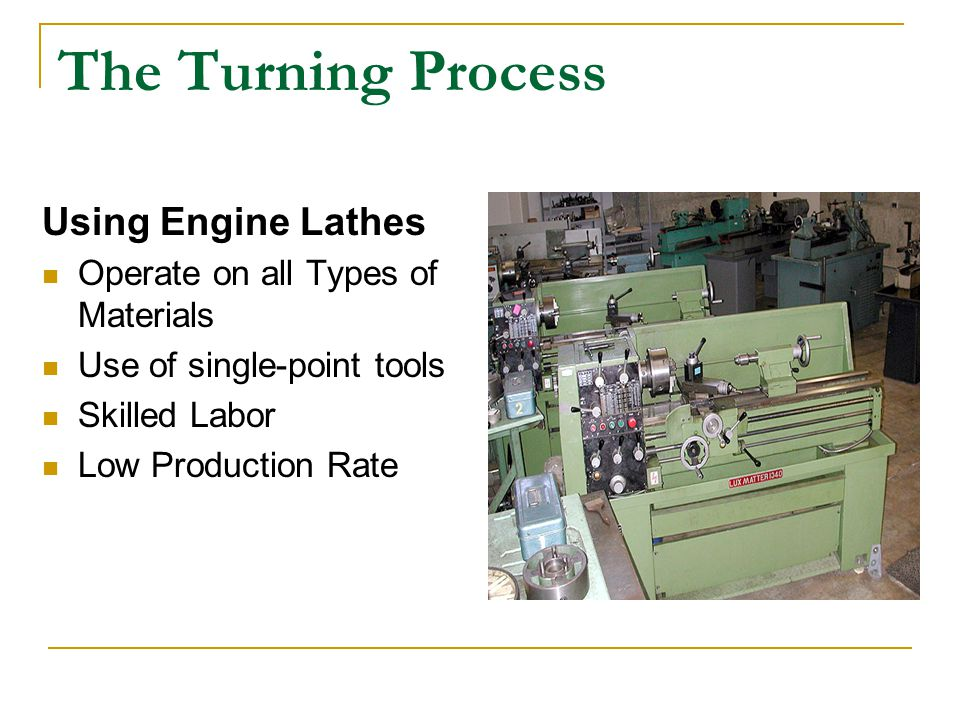 The Turning Process Using Engine Lathes