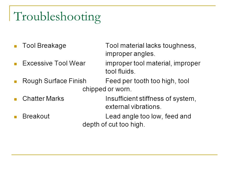 Troubleshooting Tool Breakage Tool material lacks toughness, improper angles.