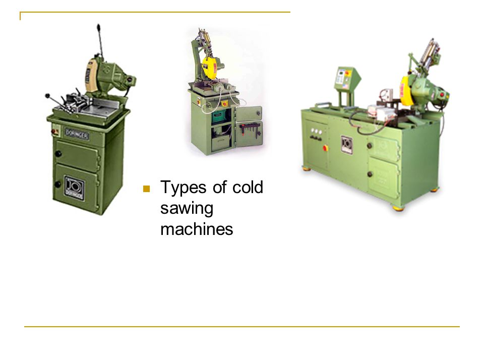 Types of cold sawing machines