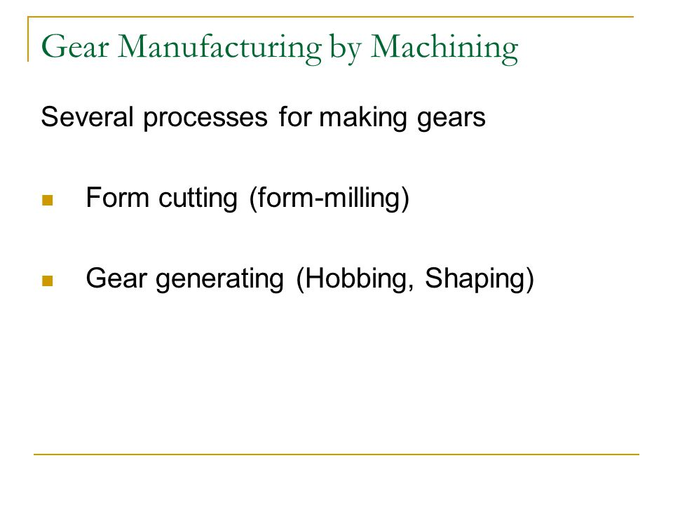 Gear Manufacturing by Machining