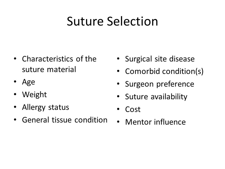 Suture Selection Characteristics of the suture material Age Weight
