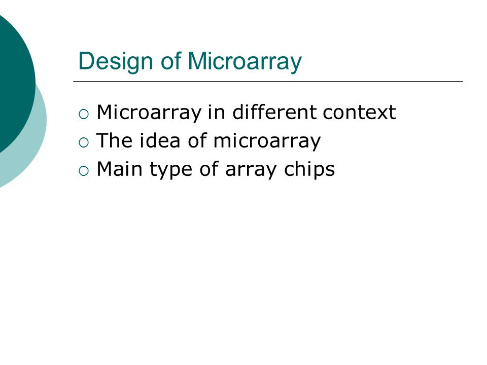 Design of Microarray Microarray in different context