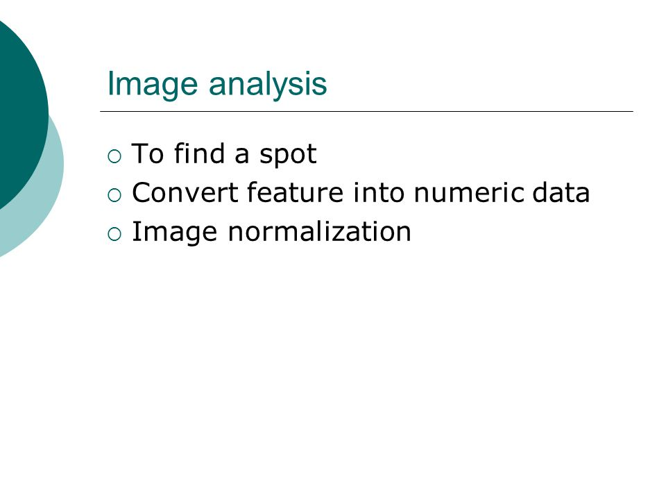 Image analysis To find a spot Convert feature into numeric data