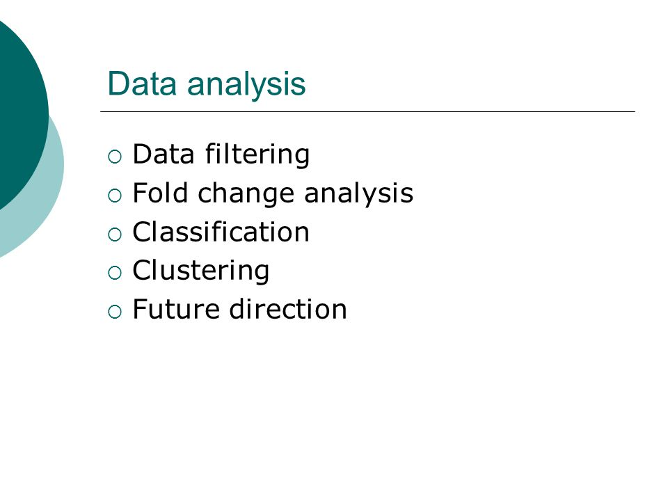 Data analysis Data filtering Fold change analysis Classification
