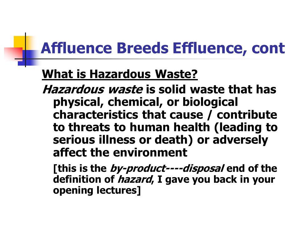 Affluence Breeds Effluence, cont