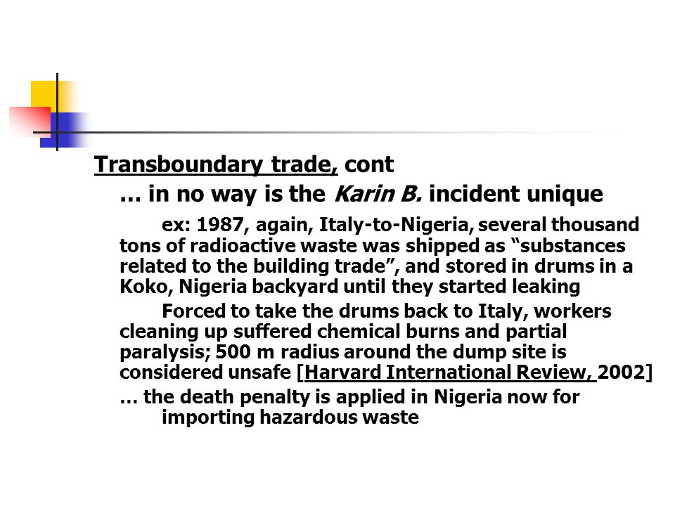 Transboundary trade, cont … in no way is the Karin B. incident unique