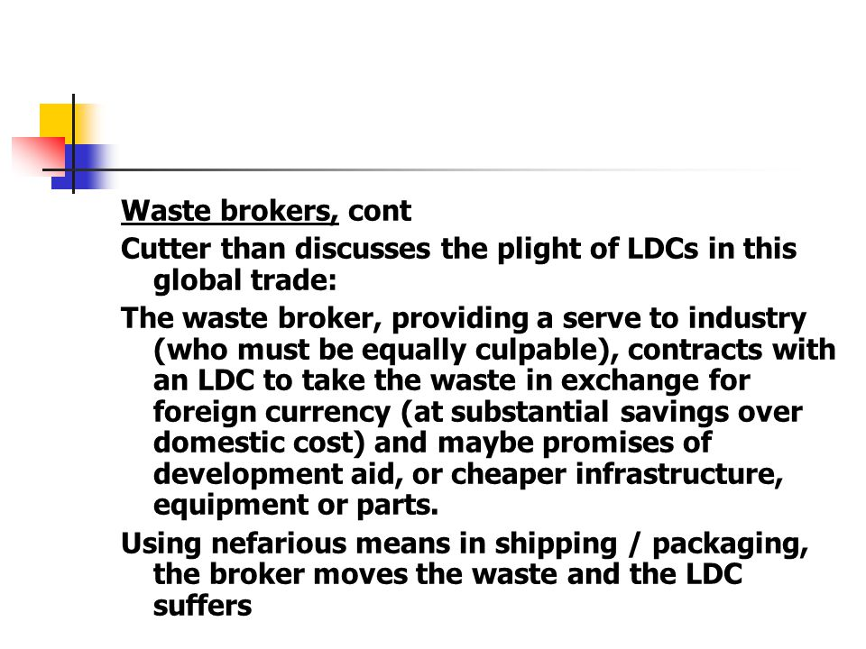 Waste brokers, cont Cutter than discusses the plight of LDCs in this global trade: