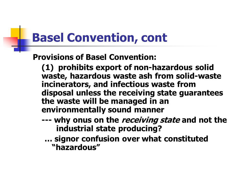 Basel Convention, cont Provisions of Basel Convention: