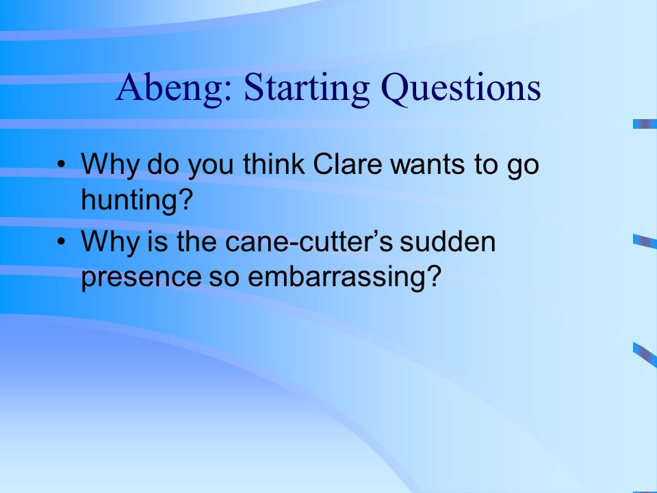 Abeng: Starting Questions