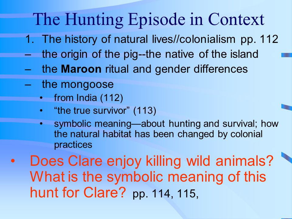 The Hunting Episode in Context