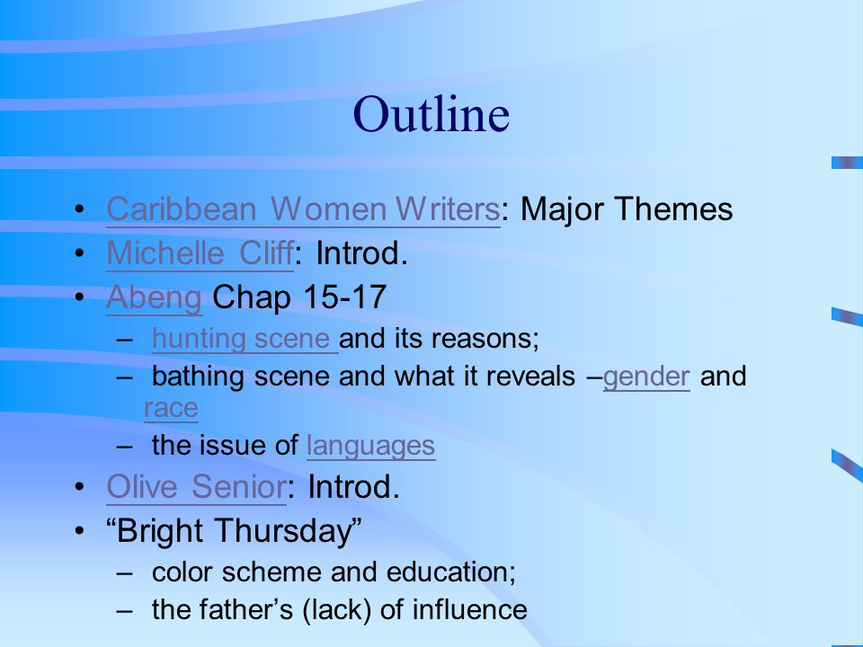 Outline Caribbean Women Writers: Major Themes Michelle Cliff: Introd.