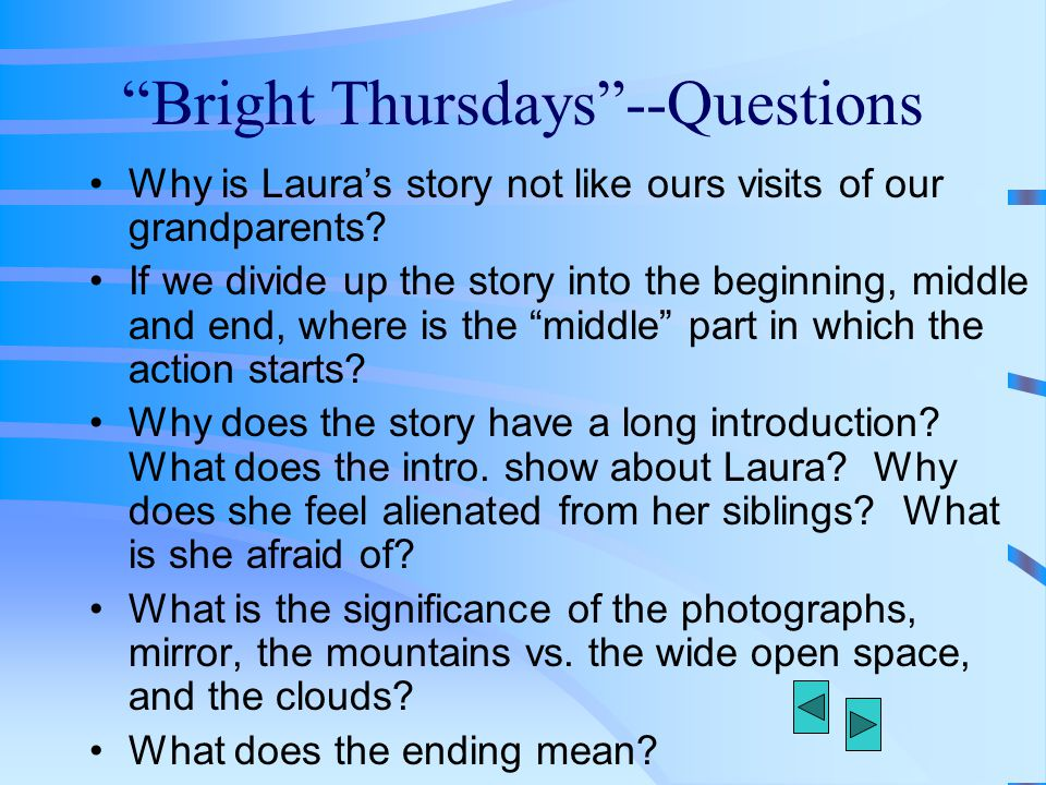 Bright Thursdays --Questions