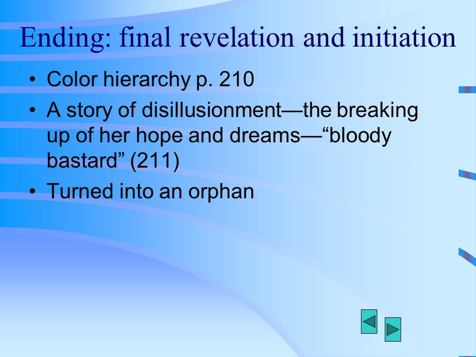 Ending: final revelation and initiation
