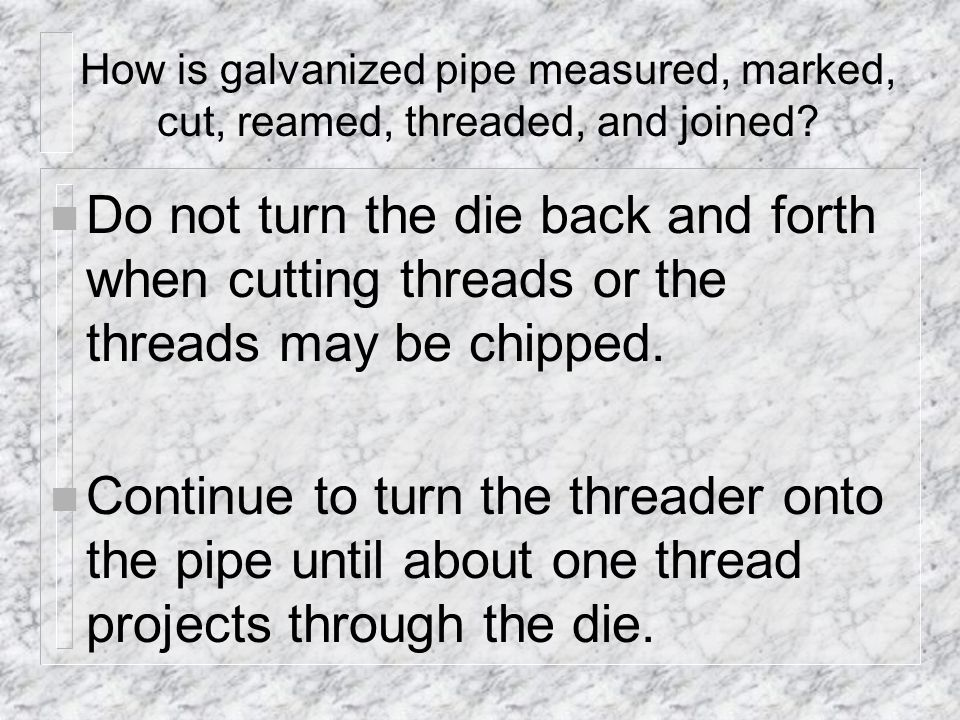 How is galvanized pipe measured, marked, cut, reamed, threaded, and joined