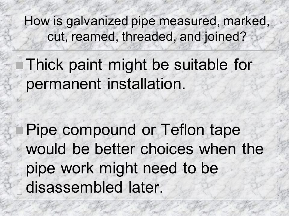 Thick paint might be suitable for permanent installation.