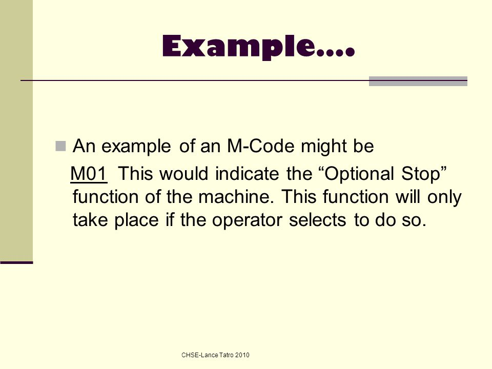 Example…. An example of an M-Code might be