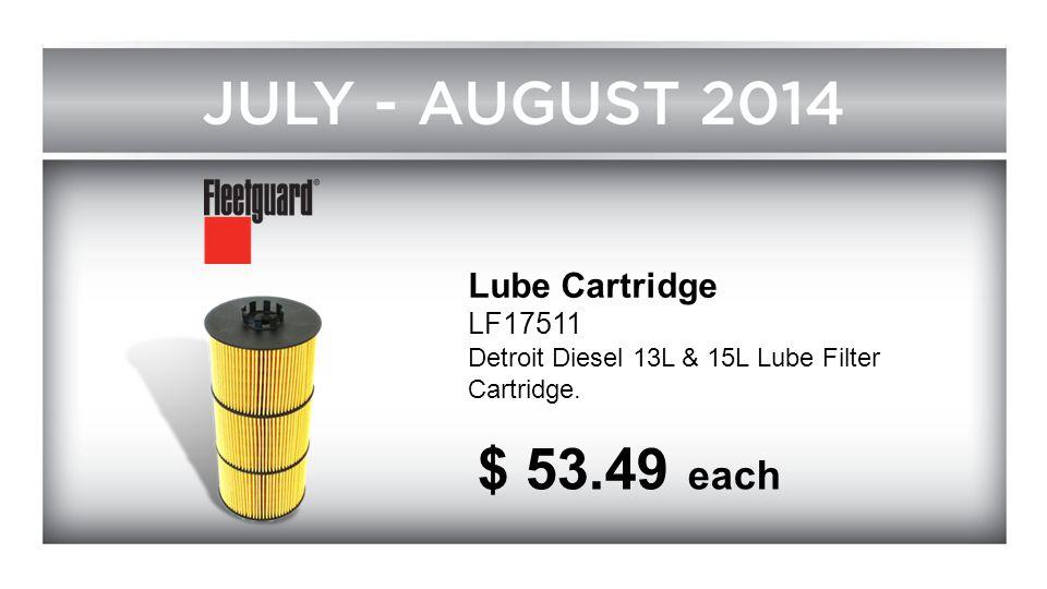 $ 53.49 each Lube Cartridge LF17511