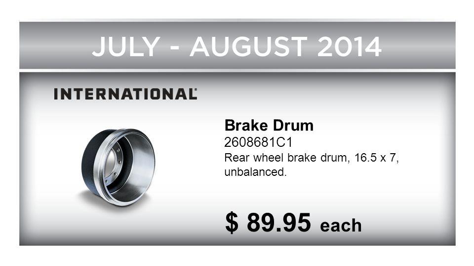 Brake Drum 2608681C1 Rear wheel brake drum, 16.5 x 7, unbalanced. $ 89.95 each