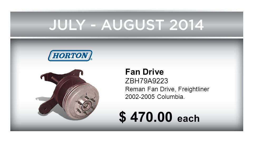 $ 470.00 each Fan Drive ZBH79A9223 Reman Fan Drive, Freightliner
