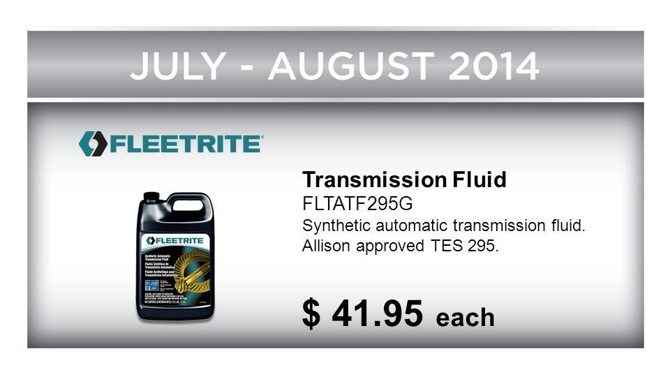 $ 41.95 each Transmission Fluid FLTATF295G