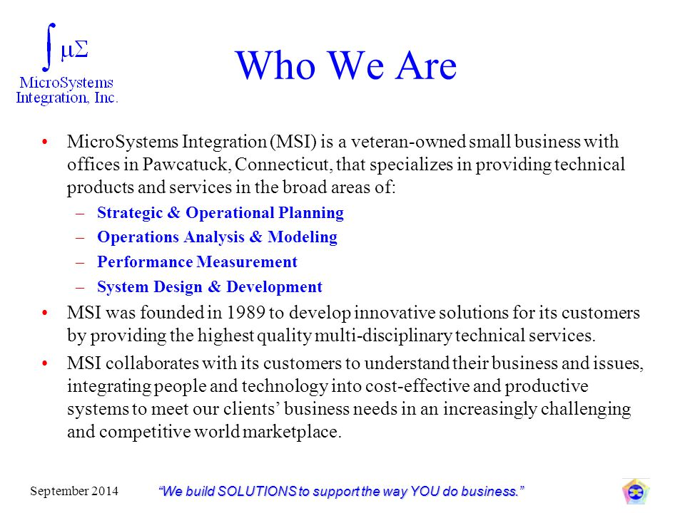 We build SOLUTIONS to support the way YOU do business.
