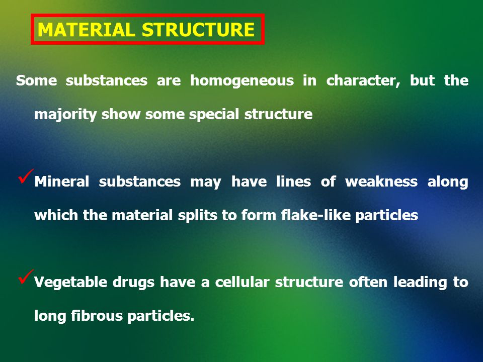MATERIAL STRUCTURE Some substances are homogeneous in character, but the majority show some special structure.