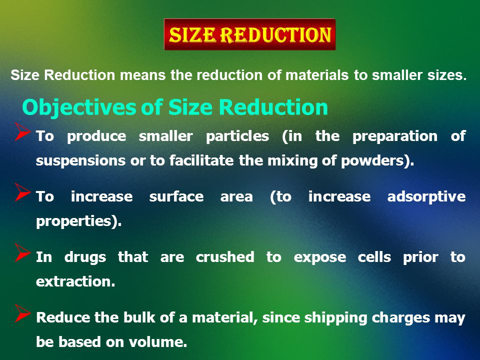 Objectives of Size Reduction
