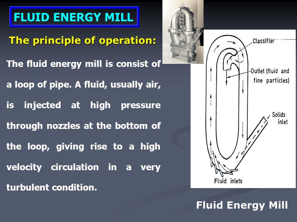 FLUID ENERGY MILL The principle of operation: Fluid Energy Mill