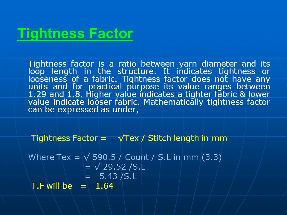 Tightness Factor Tightness Factor = √Tex / Stitch length in mm