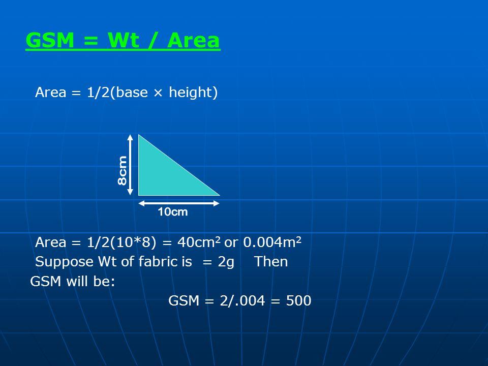8cm 10cm GSM = Wt / Area Area = 1/2(base × height)