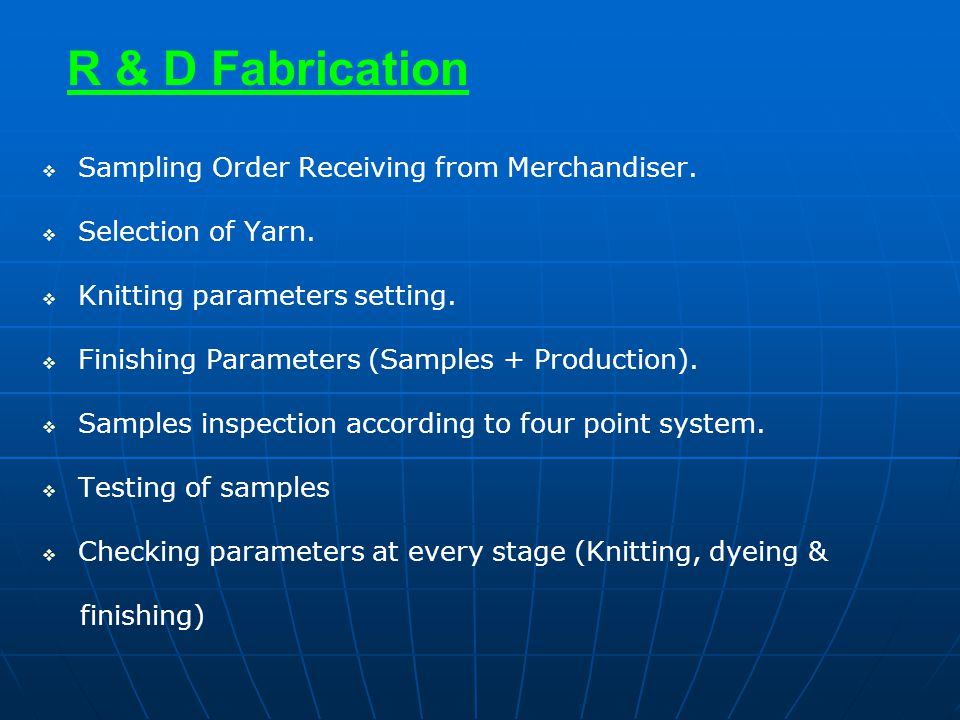 R & D Fabrication Sampling Order Receiving from Merchandiser.