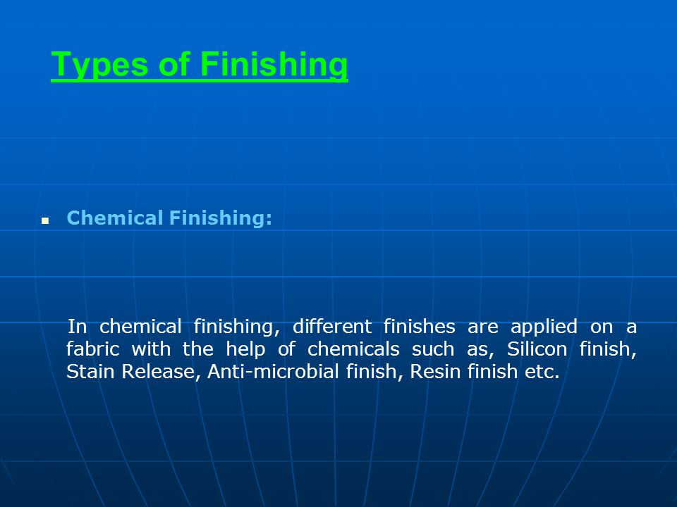Types of Finishing Chemical Finishing: