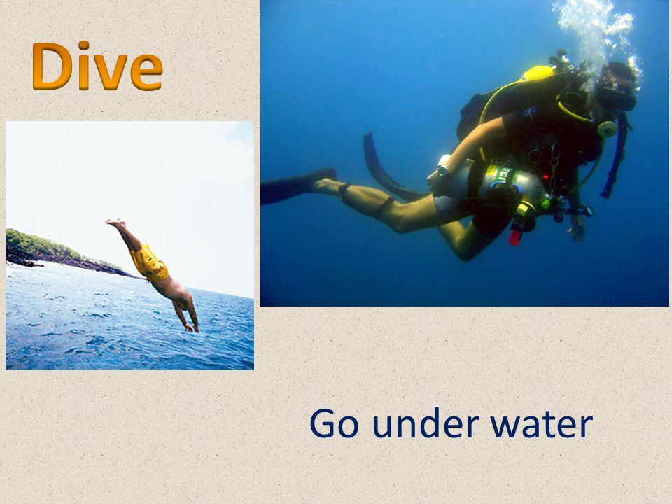 Dive Go under water