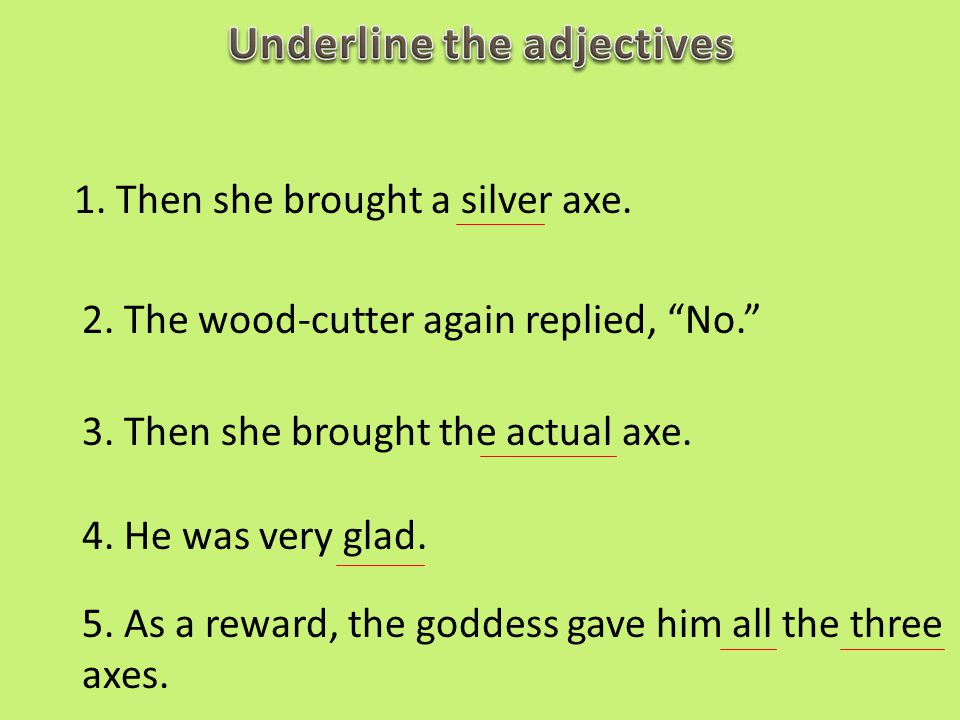 Underline the adjectives