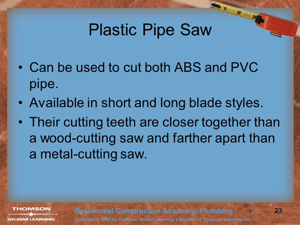 Plastic Pipe Saw Can be used to cut both ABS and PVC pipe.