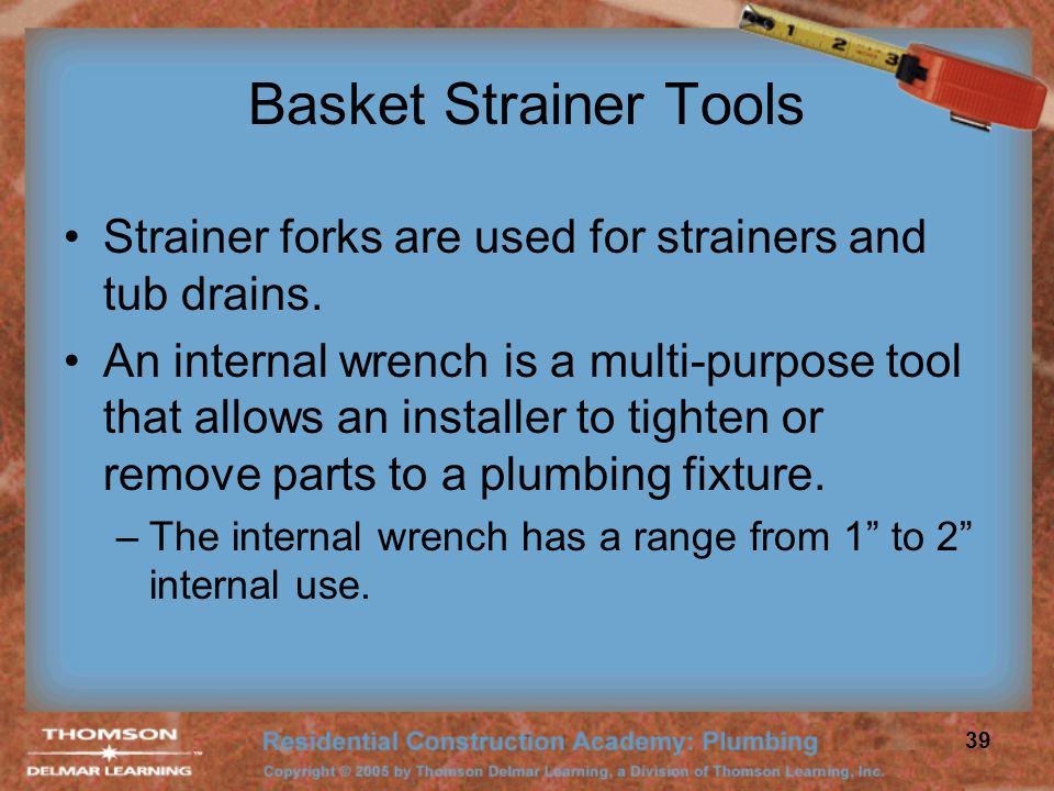 Basket Strainer Tools Strainer forks are used for strainers and tub drains.