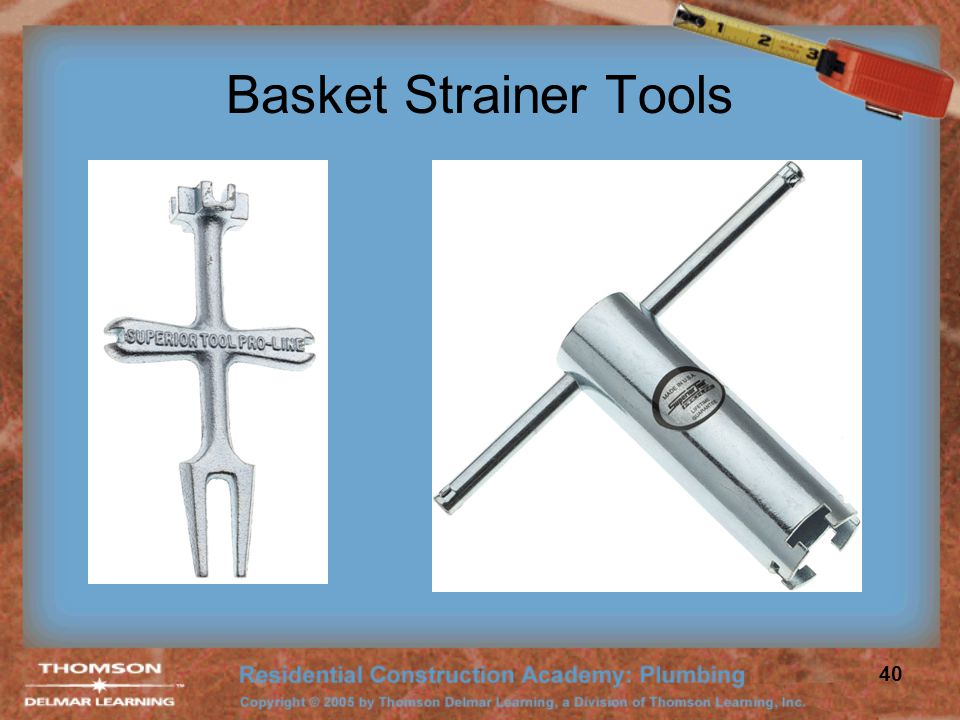 Basket Strainer Tools