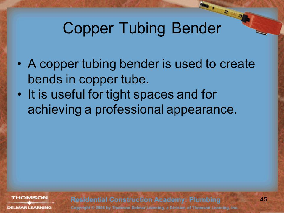 Copper Tubing Bender A copper tubing bender is used to create bends in copper tube.