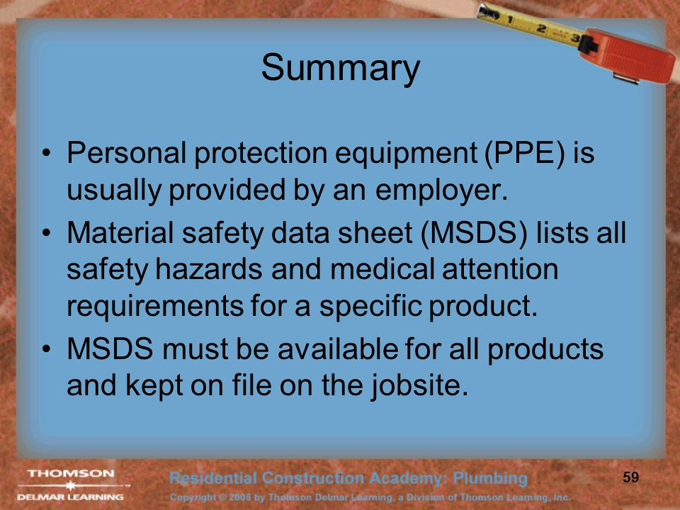 Summary Personal protection equipment (PPE) is usually provided by an employer.