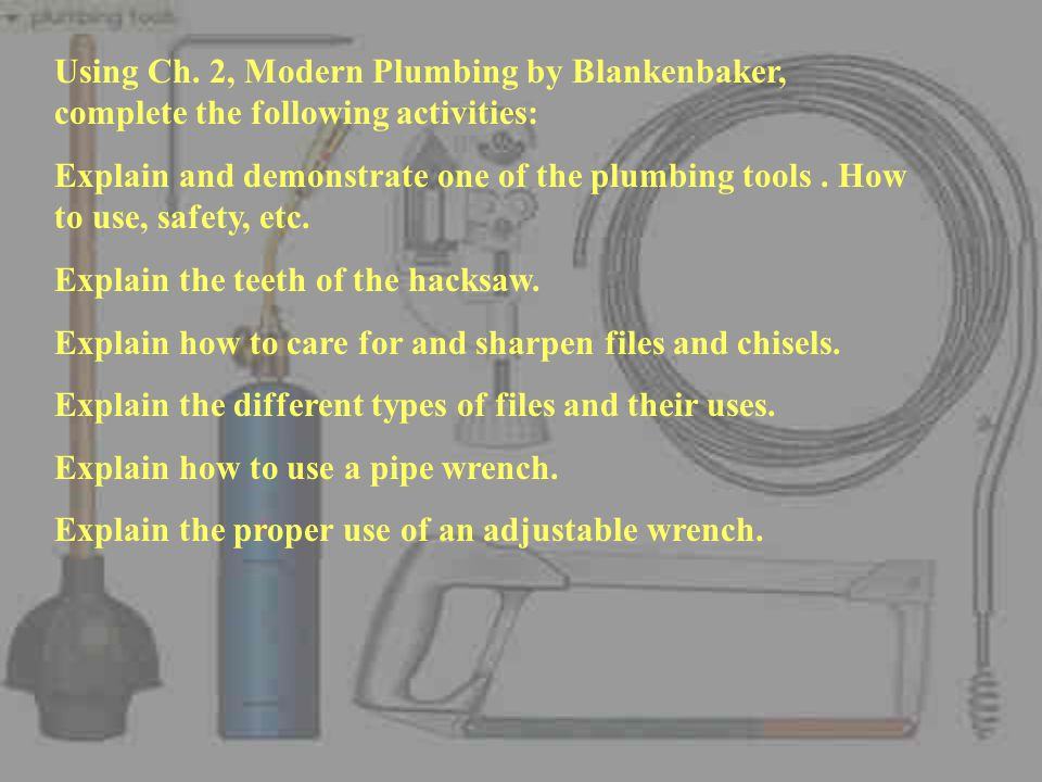 Using Ch. 2, Modern Plumbing by Blankenbaker, complete the following activities: