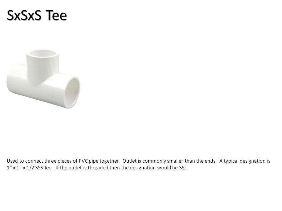 SxSxS Tee Plumbing Tools And Supplies-PVC Pipe And Fittings Image: PVCTee.jpg Height: 135 Width: 135.